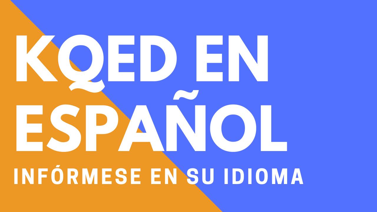 KQED en Español | KQED