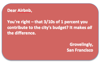 Dear Airbnb: You're right -- the 3/10ths of 1 percent you contribute to the city budget makes all the difference