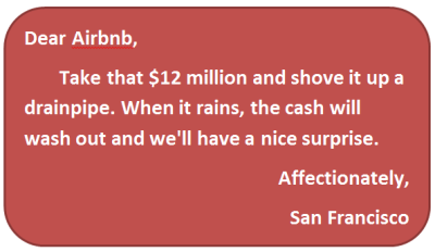 Please take that $12 million and shove it ... up a drainpipe. Then when El Nino comes, all that cash will come back out and we'll all have a swell surprise.