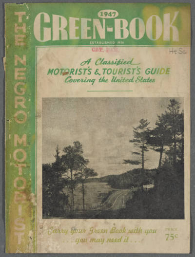 "The cover of the 1947 edition of the ""Negro Motorist Green Book."""