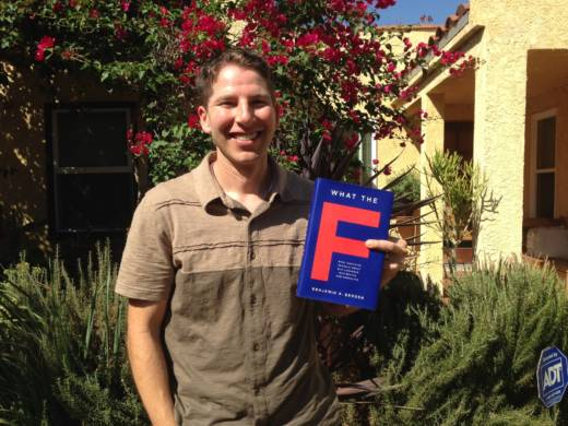 U.C. San Diego Professor Benjamin Bergen proudly displays his new book, What the F: What Swearing Reveals About Our Language, Our Brains and Ourselves.
