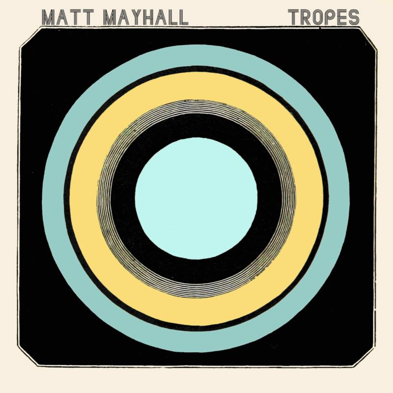 "Matt Mayhall ""Tropes"" (Skirl Records)"