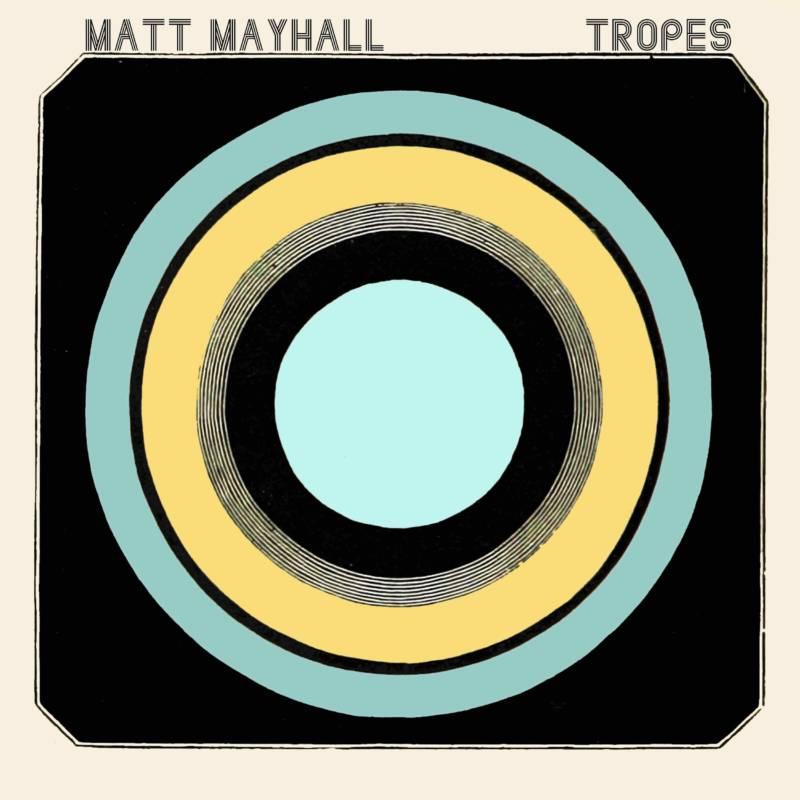 """Matt Mayhall """"Tropes"""" (Skirl Records)"""