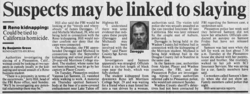 An article in the Dec. 8, 1997 edition of the Reno Gazette-Journal reports on a possible link between Daveggio and Michaud -- who were arrested in Nevada -- and the murder of Vanessa Lei Samson in California.