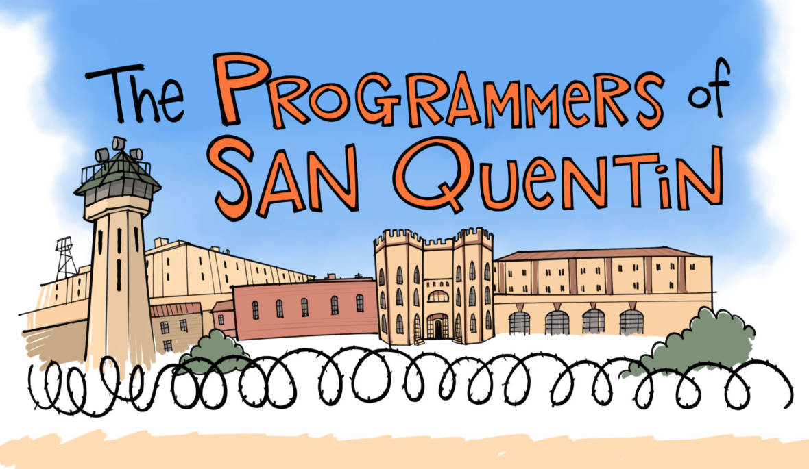 Meet the Programmers of San Quentin