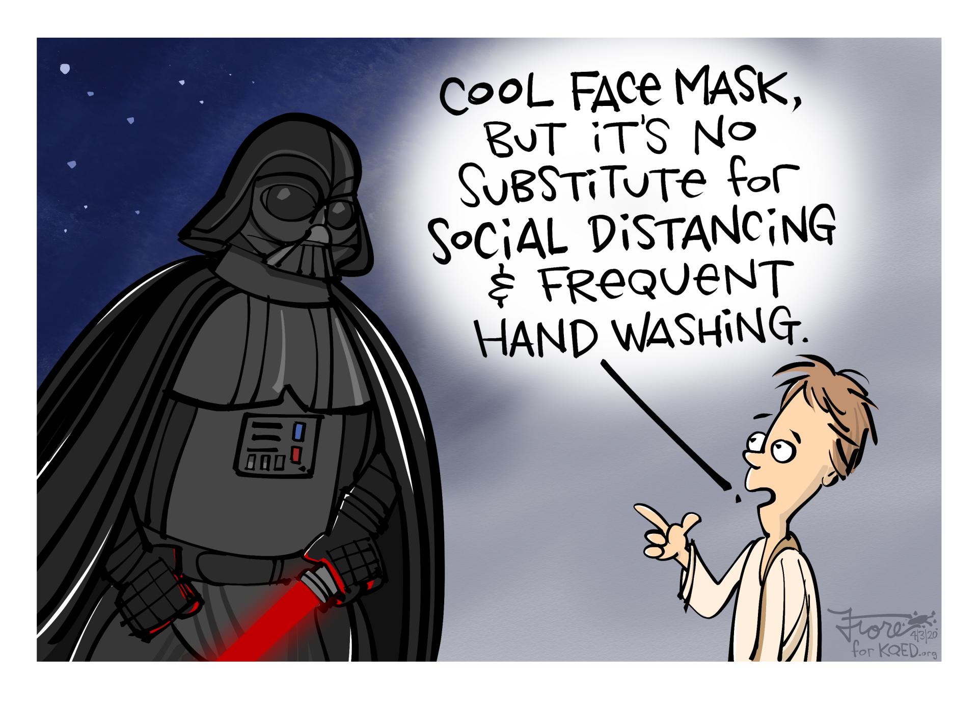 Use the Face Mask, Luke | KQED