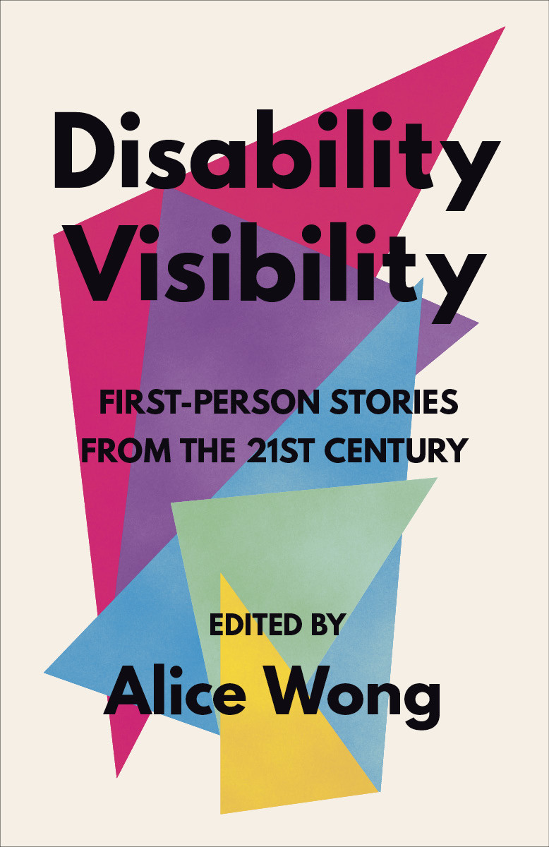 Alice Wong's book, Disability/Visibility: First Person Stories for the 21st Century, comes out in June 2020.
