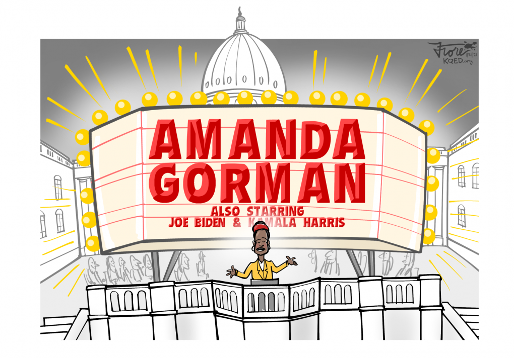 A Mark Fiore cartoon featuring Amanda Gorman, youth poet laureate, at the inauguration with a movie marquee with her name. Also starring, Joe Biden and Kamala Harris.