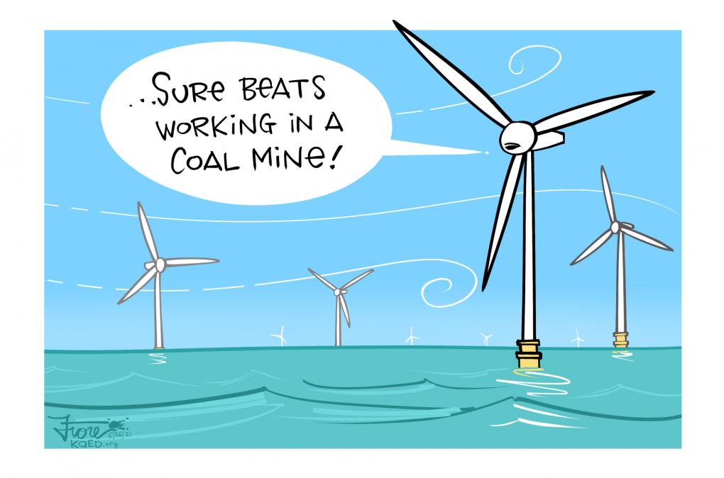 """A Mark Fiore cartoon featuring an offshore wind farm, with one wind turbine saying, """"...sure beats working in a coal mine!"""""""