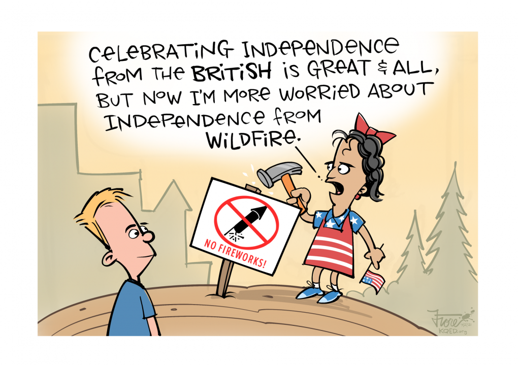 """A Mark Fiore cartoon featuring a girl in patriotic attire hammering a """"no fireworks"""" sign into the ground. She says to a boy, """"celebrating independence from the British is great and all, but now I'm more worried about independence from wildfire."""""""