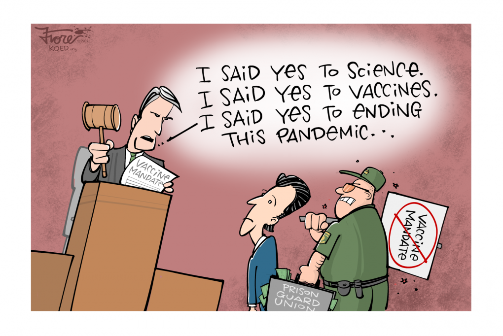 """Cartoon: A judge says, """"I said yes to science, I said yes to vaccine,"""" to Gov. Gavin Newsom and a member of the prison guards union who opposed mandatory vaccines for prison guards."""
