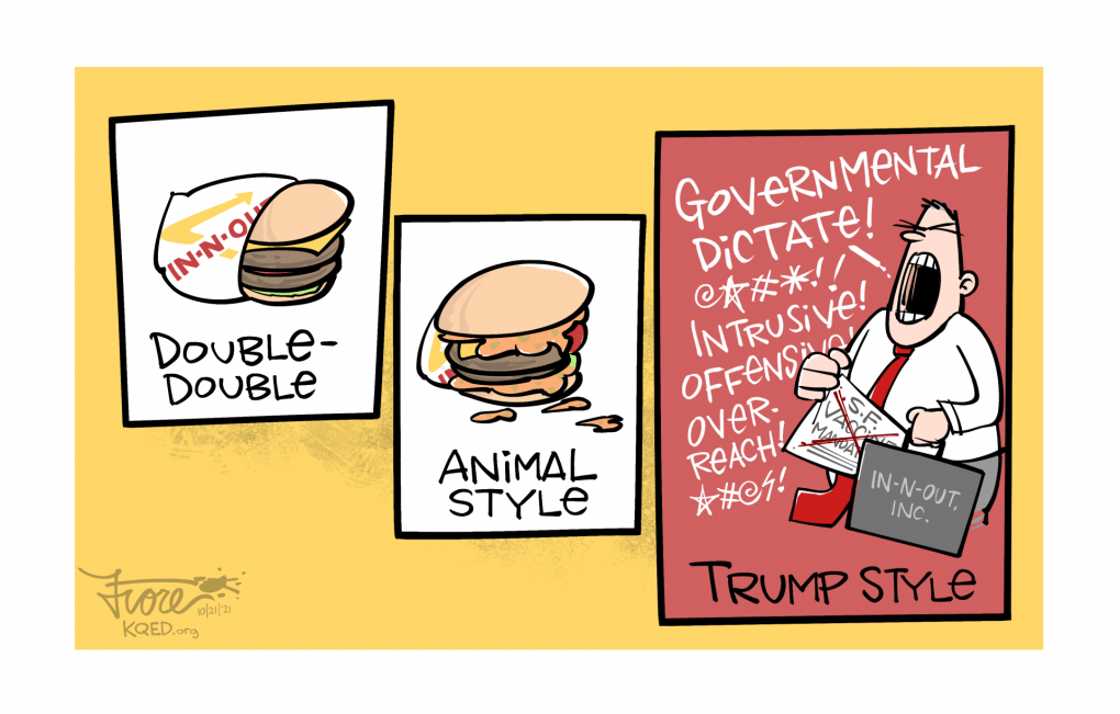 """Cartoon: An In-N-Out """"double-double"""" burger, an """"animal style"""" burger and a """"Trump style"""" In-N-Out spokesperson raging about the SF vaccine mandate."""