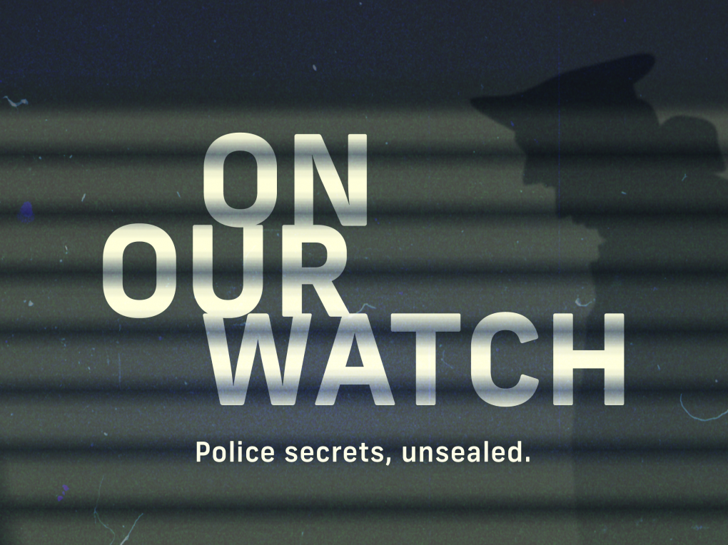 """A show graphic that says """"On Our Watch. Police secrets, unsealed."""""""