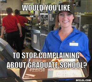complaining-meme-generator-would-you-like-to-stop-complaining-about-graduate-school-53320f