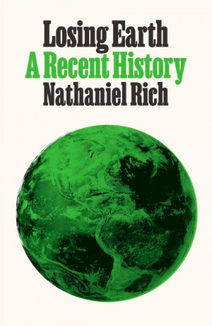 'Losing Earth: A Recent History' by Nathaniel Rich.