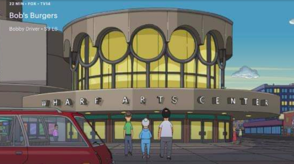 The Wharf Arts Center in 'Bob's Burgers.'