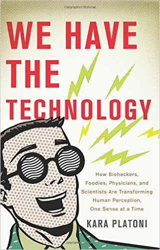 Excerpt from 'We Have the Technology,' by Kara Platoni.