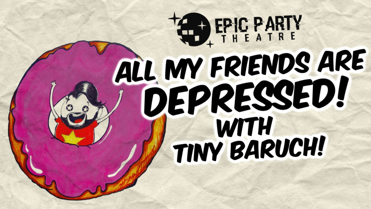 """Graphic for the event, """"All My Friends Are Depressed"""""""