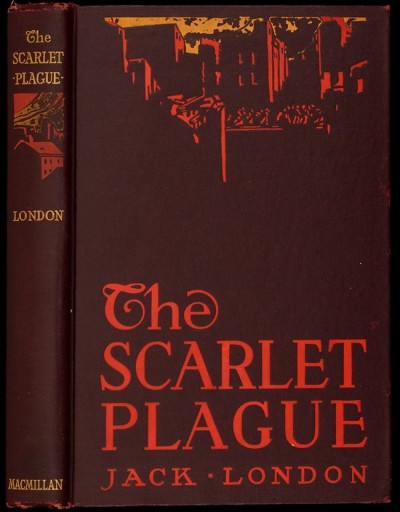 Jack London's <i>The Scarlet Plague</i>
