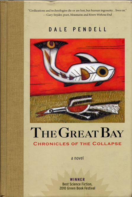 Dale Pendell, <em>The Great Bay: Chronicles of the Collapse</em>