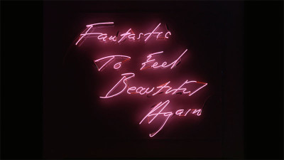 Tracey Emin, Fantastic to Feel Beautiful Again