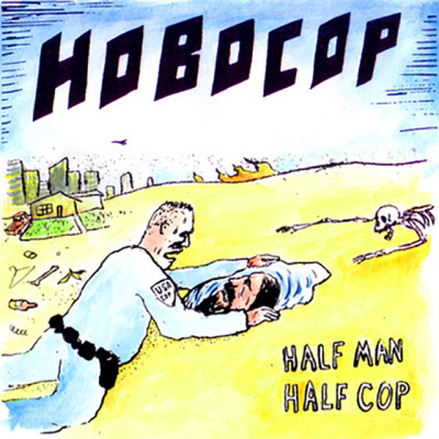 """Cover of Hobocop's self-titled 10"""""""
