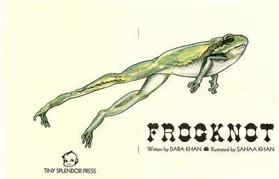 'Frogknot,' a zine by Dara Khan and Sanaa Khan, distributed by Tiny Splendor.