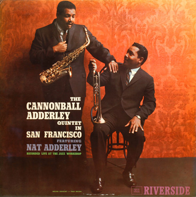 Cannonball Adderley's Live in San Francisco.