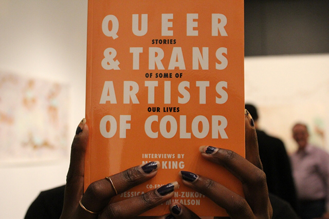 <i>Queer and Trans Artists of Color</i>. (Photo by Penn Harshaw)