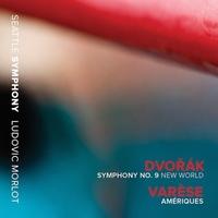 Dvořák, Symphony No. 9; Varèse, Amériques by Seattle Symphony