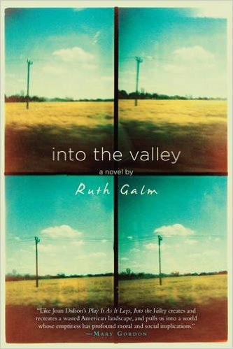 'Into the Valley,' by Ruth Galm.