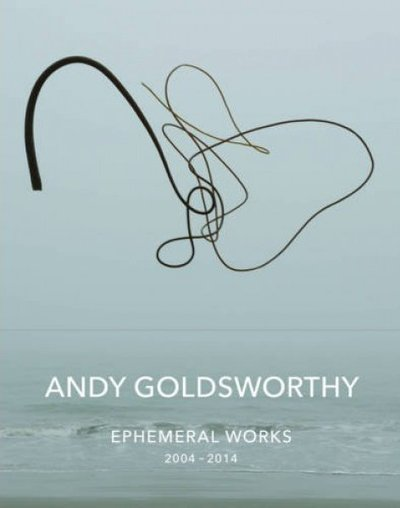 Andy Goldsworthy, 'Ephemeral Works 2004-2014'