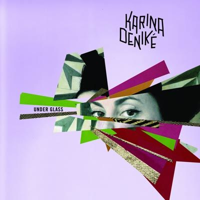 Karina Deniké - 'Under Glass'