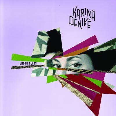 Karina Deniké - 'Under Glass'