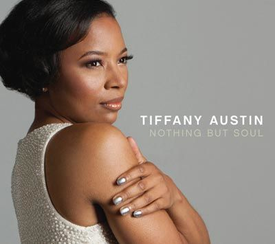Tiffany Austin - 'Nothing But Soul'