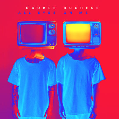 Double Duchess, 'All Eyes On Me'