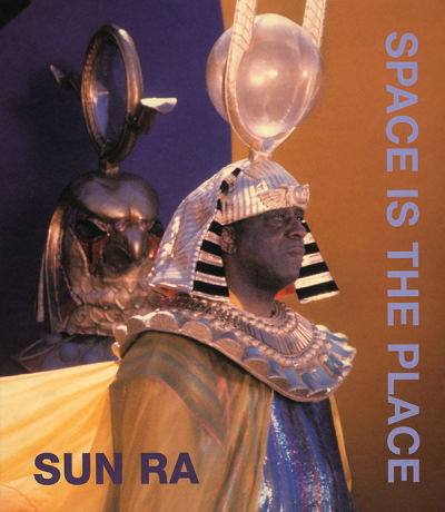 Sun Ra - 'Space Is The Place'
