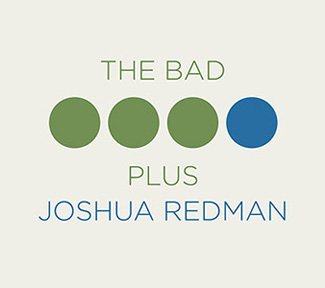 'The Bad Plus Joshua Redman.'