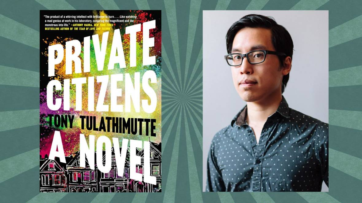 In 'Private Citizens,' Tony Tulathimutte writes like he's tossing firecrackers: quick and brutal bursts of language and narrative.