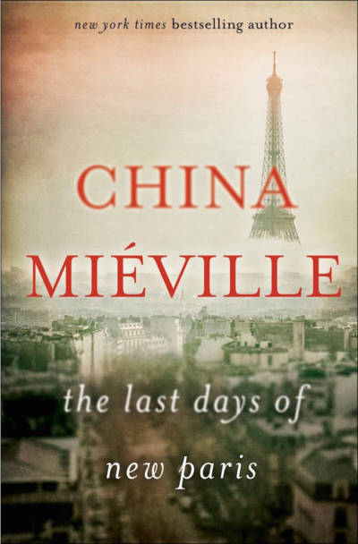 'The Last Days of New Paris' by China Miéville