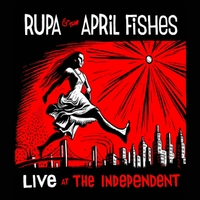 Rupa and the April Fishes Live at the Independent, the album that helped end the copyright on the song 'Happy Birthday'