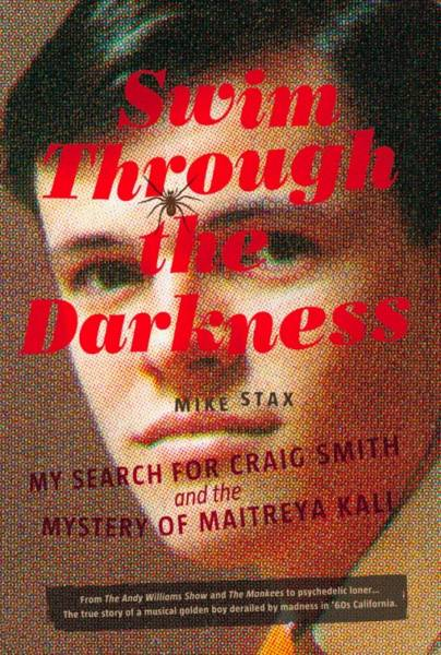 'Swim Through the Darkness: My Search for Craig Smith and the Mystery of Maitreya Kali' by Mike Stax
