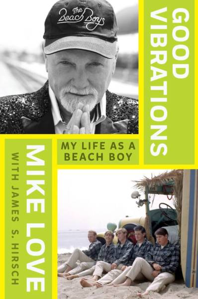 'Good Vibrations: My Life As A Beach Boy' by Mike Love