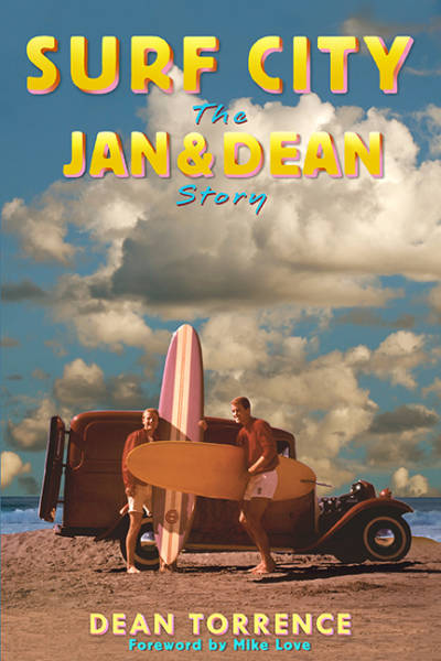 'Surf City: The Jan & Dean Story' By Dean Torrence
