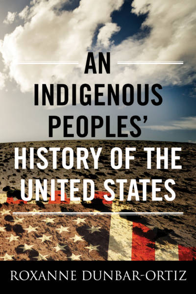 'An Indigenous Peoples' History of the United States'