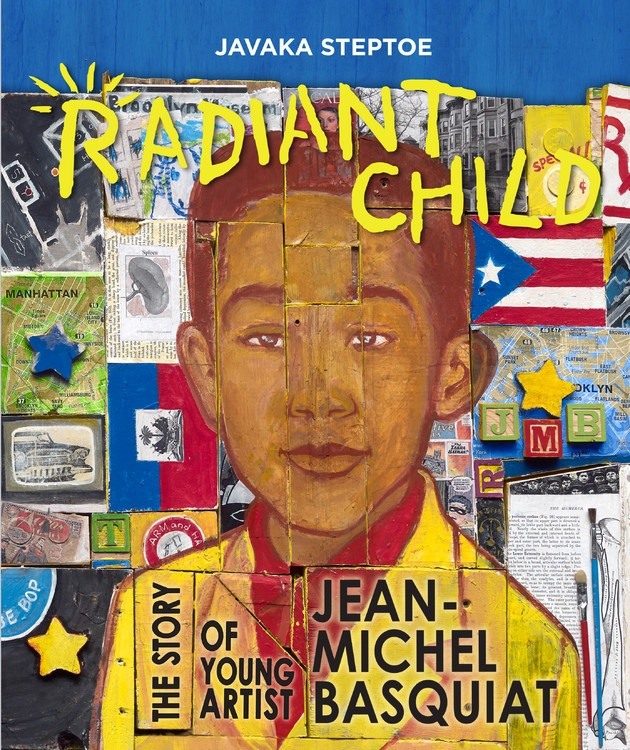 Radiant Child:The Story of Jean Michel Basquiat by Javaka Steptoe