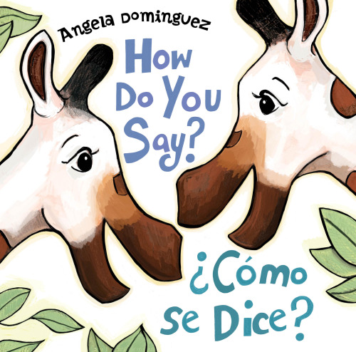 'How Do You Say? Como se Dice?' by Angela Dominguez