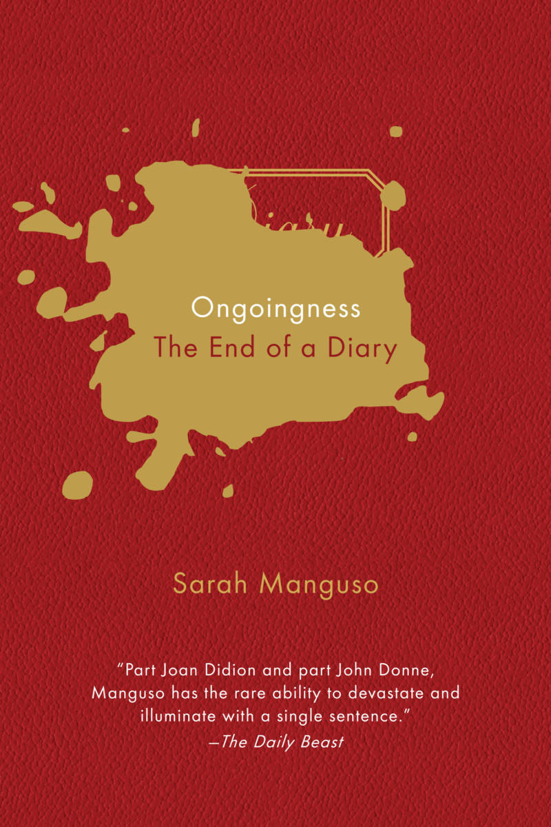 'Ongoingness' by Sarah Manguso