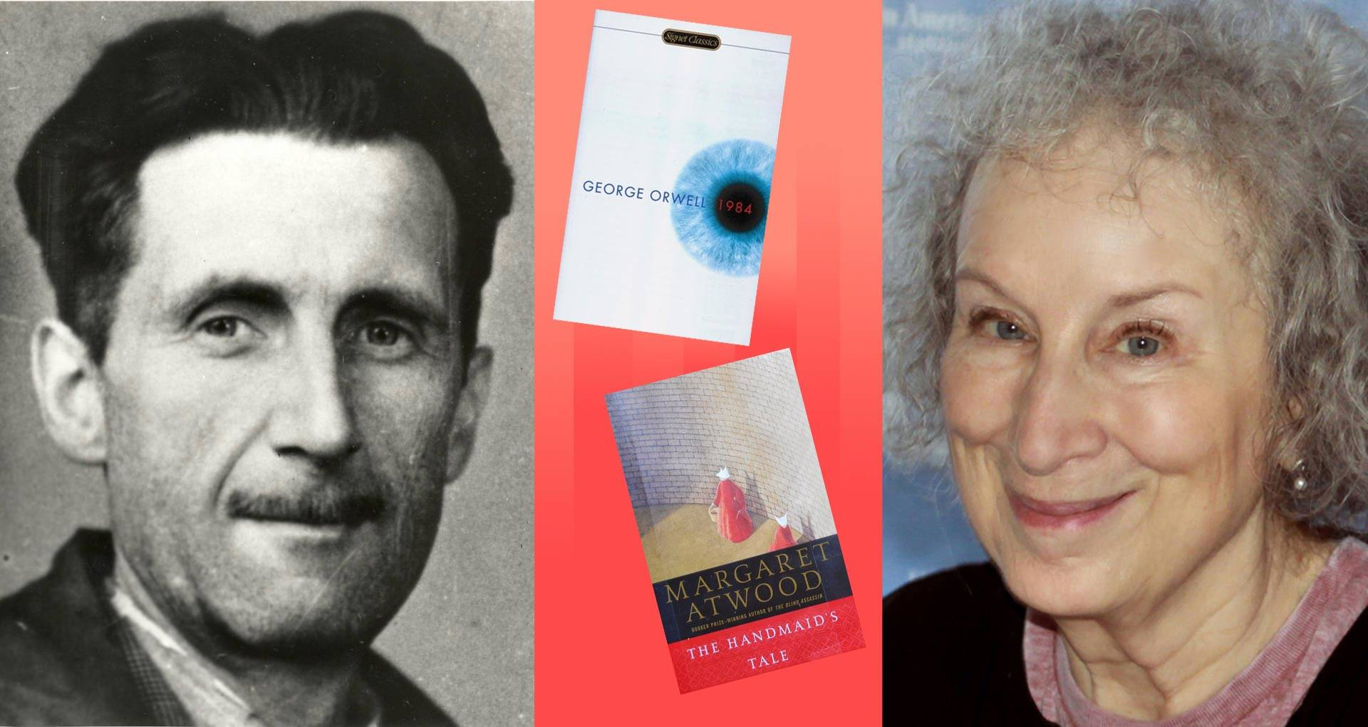 George Orwell and Margaret Atwood suddenly have top-ten bestsellers again.
