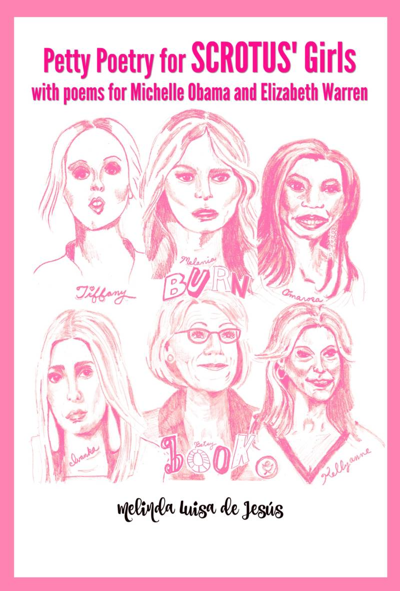 The cover of the chapbook, 'Petty Poetry for SCROTUS' Girls, with poems for Elizabeth Warren and Michelle Obama'